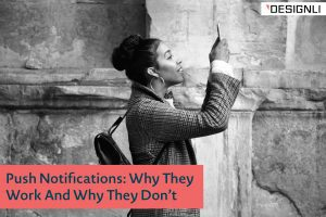 Push Notifications: Why They Work And Why They Don't
