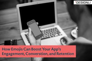 How Emojis Can Boost Your App's Engagement, Conversion, and Retention