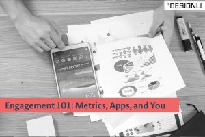 Engagement 101: Metrics, Apps, and You