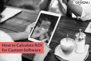 How to Calculate ROI for Custom Software
