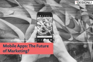 Mobile Apps: The Future of Marketing?