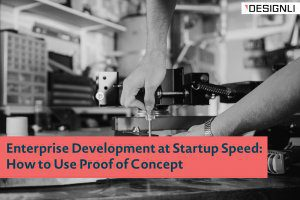 Enterprise Development at Startup Speed: How to Use Proof of Concept