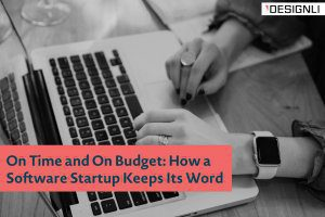 On Time and On Budget: How a Software Startup Keeps Its Word