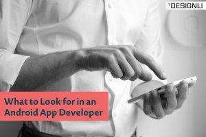 What to Look for in an Android App Developer