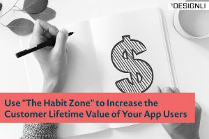 """Use """"The Habit Zone"""" to Increase the Customer Lifetime Value of Your App Users"""