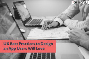UX Best Practices to Design an App Users Will Love