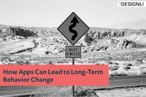 How Apps Can Lead to Long-Term Behavior Change