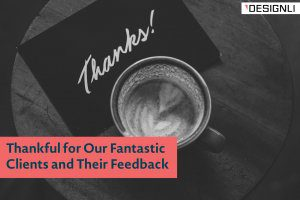 Thankful for Our Fantastic Clients and Their Feedback