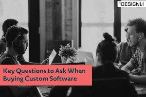 Key Questions to Ask When Buying Custom Software
