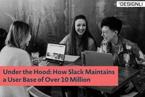 How Slack Maintains a User Base of Over 10 Million