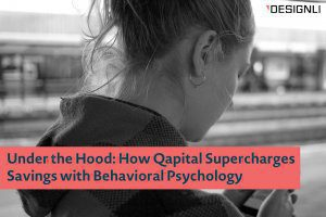 How Qapital Supercharges Savings with Behavioral Psychology