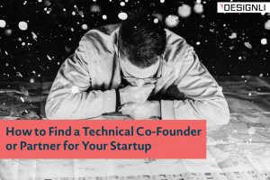 How to Find a Technical Co-Founder or Partner for Your Startup