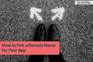 How to Pick a Domain Name for Your App