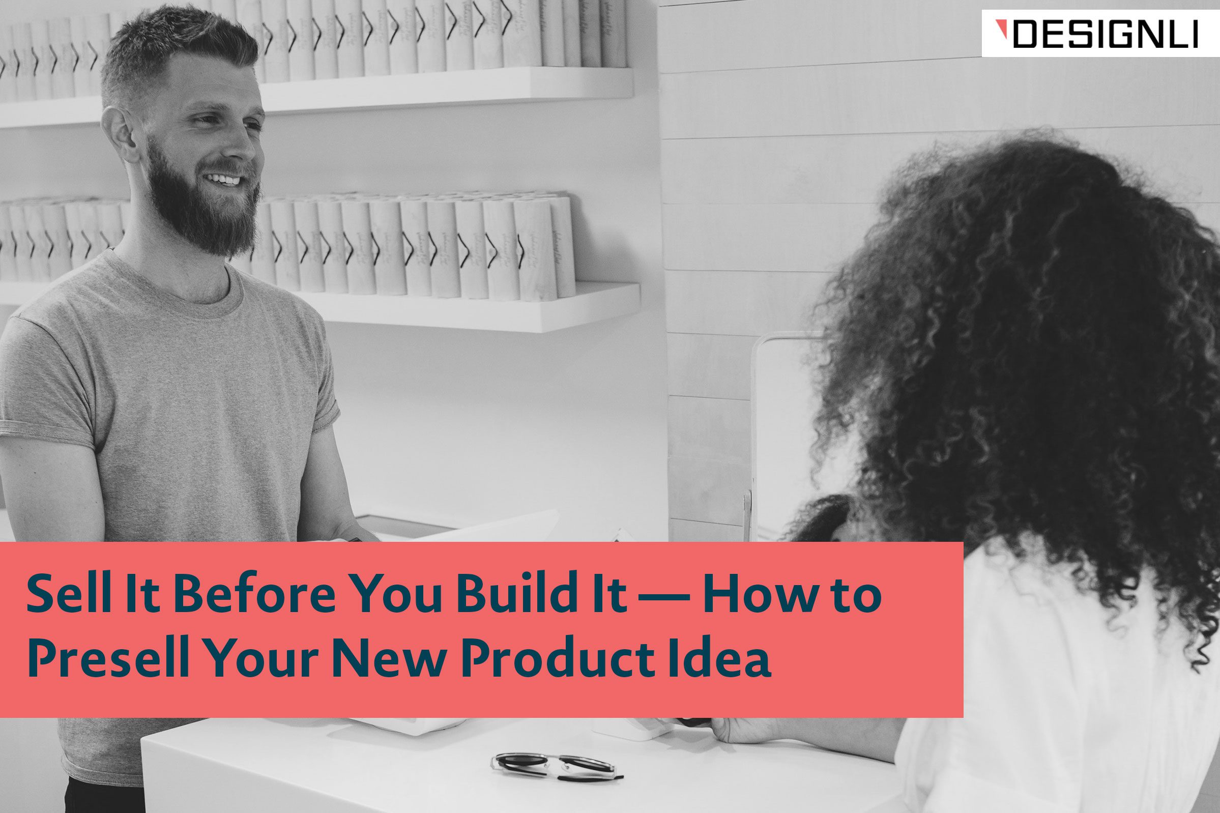 how to presell your new product idea