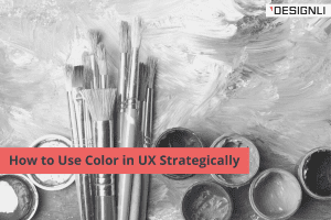 How to Use Color in UX Strategically